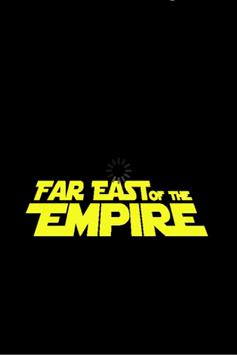 FAR EAST OF THE EMPIRE poster