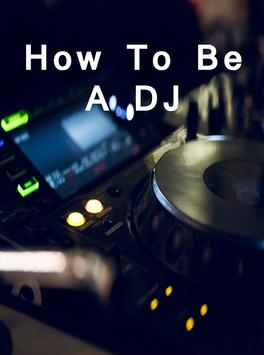 How to be a DJ poster