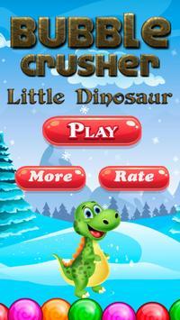 Bubble Crusher Little Dinosaur poster