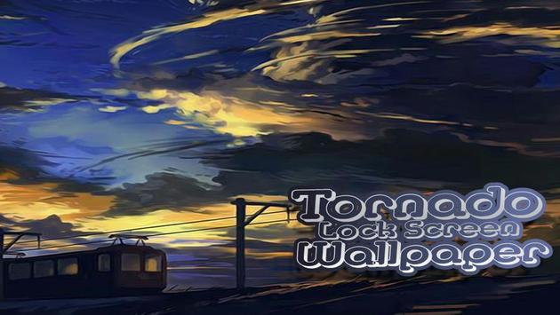 Tornado Lock Screen Wallpaper screenshot 2