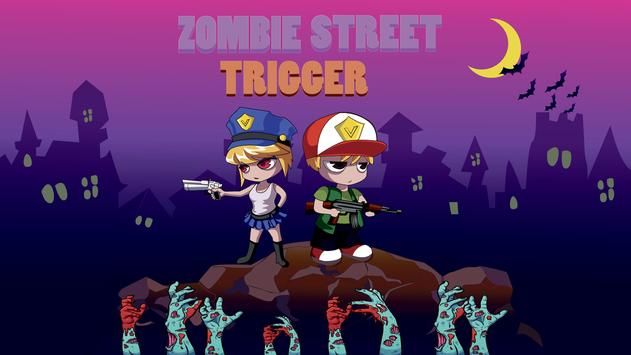 Zombie Street Trigger poster