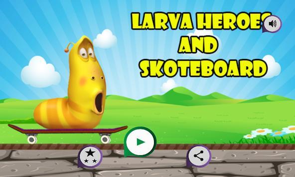 larva heroe and skatboard poster