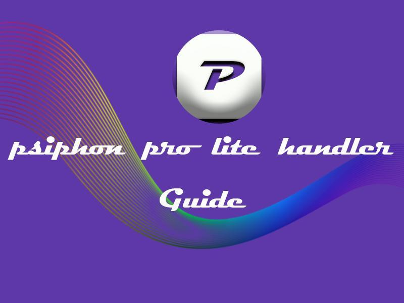 New Psiphon lite pro handler tips for Android - APK Download