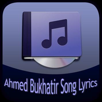 Ahmed Bukhatir Song&Lyrics poster
