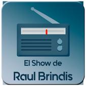 El Show de Raul Brindis Radio En Vivo icono