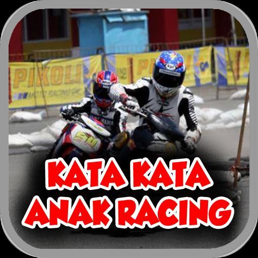 Kata Kata Keren Anak Racing For Android Apk Download