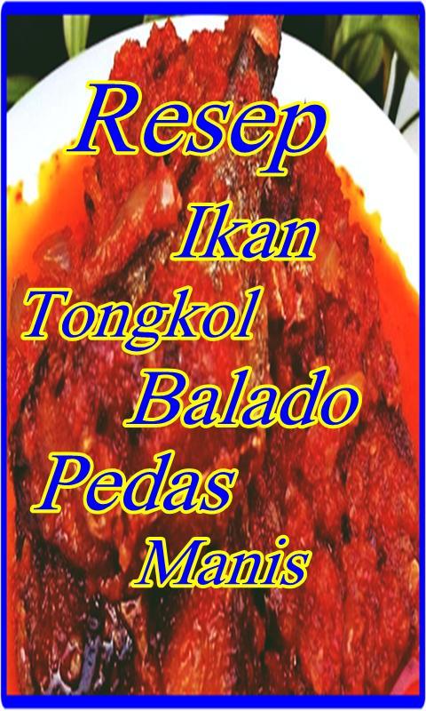 Resep Ikan Tongkol Bumbu Balado Pedas Terbaru For Android
