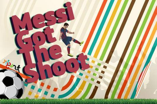 Messi's Got The Shoot Free poster