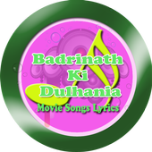 Songs Badrinath Ki Dulhaniya icon