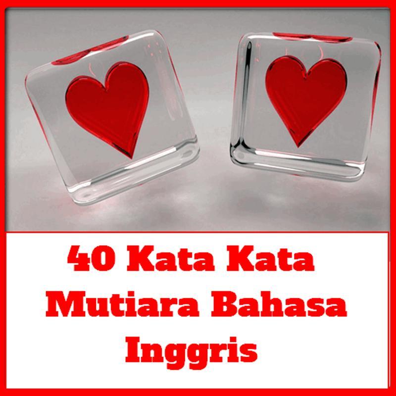 40 Kata Kata Mutiara Cinta Bahasa Inggris For Android Apk Download