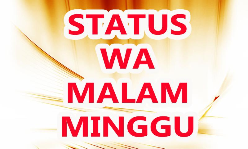 Status Wa Malam Minggu Für Android Apk Herunterladen