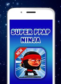 Super PPAP Ninja poster