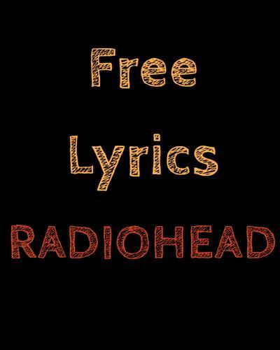Free lyrics for radiohead apk download free music audio app for free lyrics for radiohead apk download free music audio app for android apkpure mightylinksfo