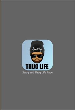 Swag and Thug Life Face poster