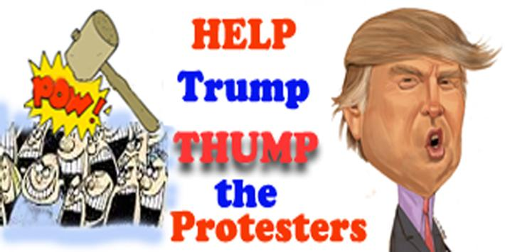 TRUMP THUMPS PROTESTERS *NEW* poster