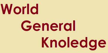 World General Knowledge - Facts, Science, Basic GK