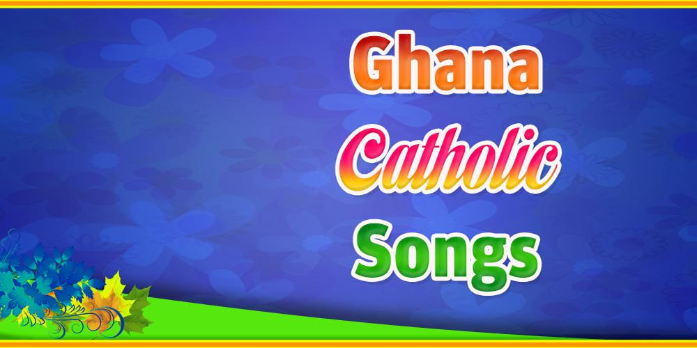 Ghana Catholic Songs for Android - APK Download