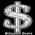 Billionaires Quotes