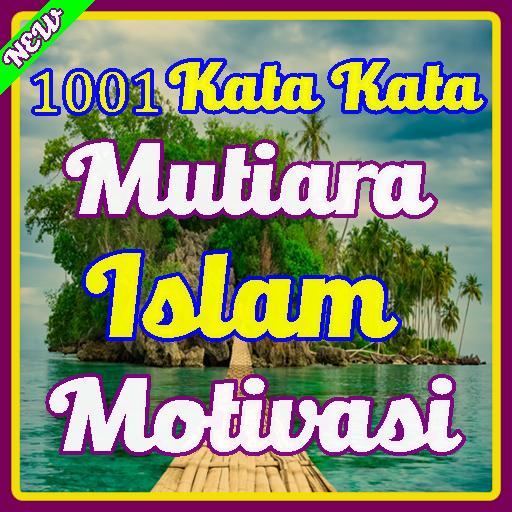 1001 Kata Mutiara Islam Motivasi Dan Kehidupan For Android