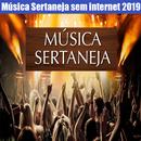 Música Sertaneja Sem internet 2019 APK