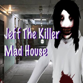Jeff The Killer Mad House poster