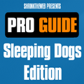 Pro Guide - Sleeping Dogs Edn.