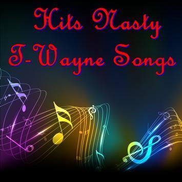 Hits Nasty T-Wayne Songs screenshot 1