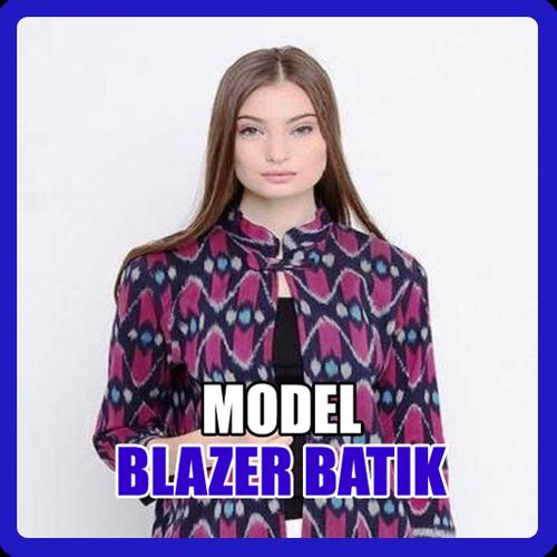 Model Blazer Batik Wanita Terbaru For Android