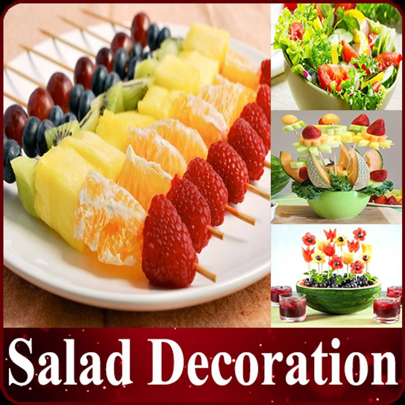 Salad Decoration And Recipes Video For Android Apk Download