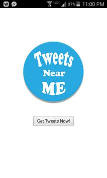 Tweets Near Me for Twitter poster