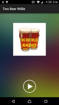 Two Beer Willie Radio poster