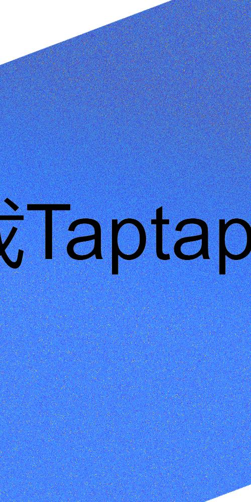 New TapTap App tutor for Android - APK Download