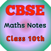 CBSE Class 10th Maths Notes : All Chapter Solution icon