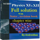 NCERT Physics 11+12  Full Solution & Notes icon