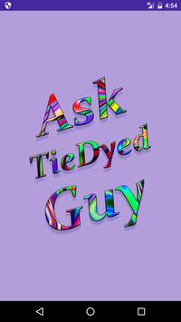 Ask TieDyedGuy poster