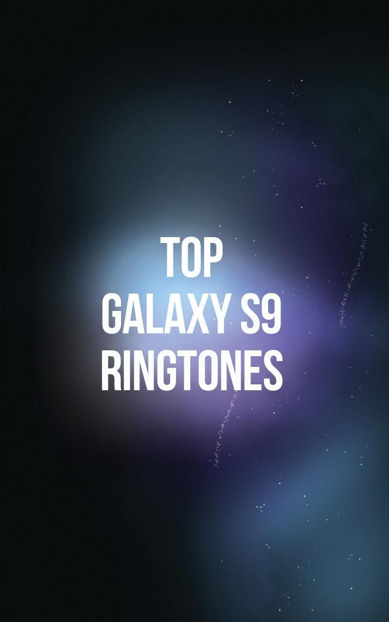 Top Galaxy S9 Ringtones for Android - APK Download