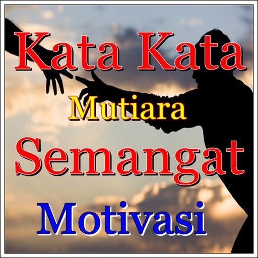 Kata Kata Mutiara Semangat Motivasi For Android Apk Download