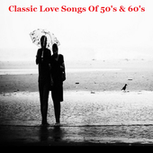 Classic Love Songs Of 50's & 60's icon