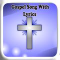 Gospel Song With Lyrics