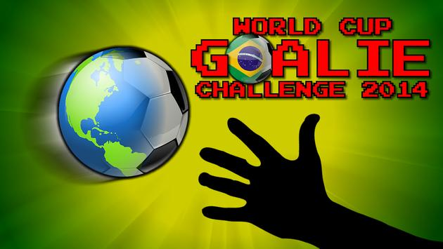 World Cup Goalie 2014 poster