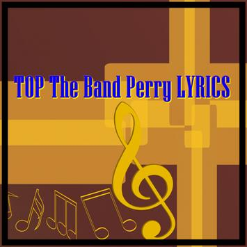 TOP The Band Perry LYRICS poster
