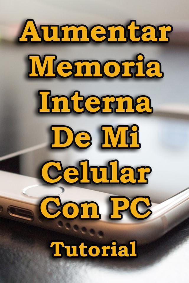 Aumentar Memoria Interna Para Telefono Guide For Android Apk