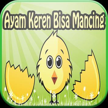 Ayam Keren Bisa Mancing poster
