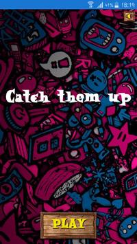 Catch them up poster