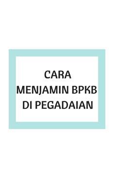 Kumpulan info pegadaian bpkb poster