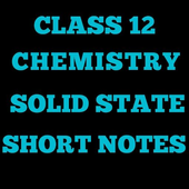 SOLID STATES CLASS 12 NOTES icon
