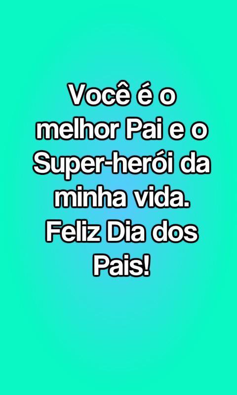 Frases Para O Dia Dos Pais For Android Apk Download