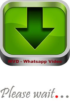 WVD - Whatsapp Video Downloader poster