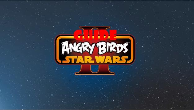 Guide Angry Birds Star Wars 2 Android poster