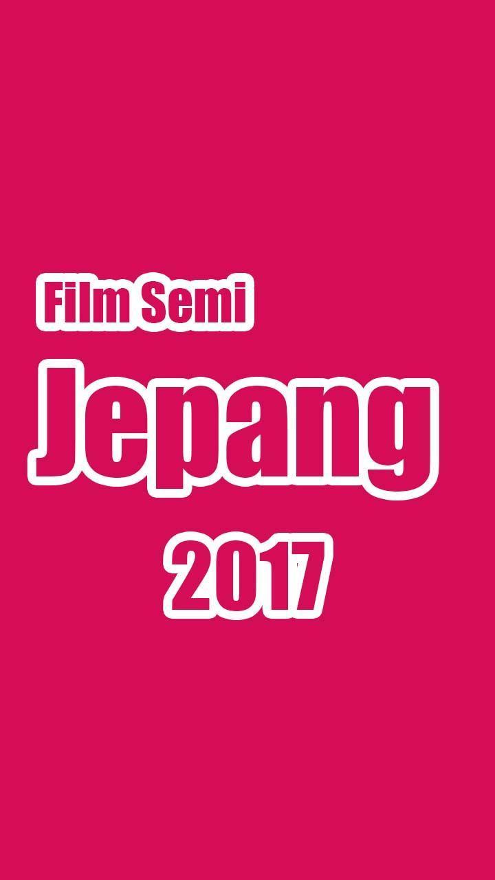 Film Semi Jepang Terbaru 2017 for Android - APK Download